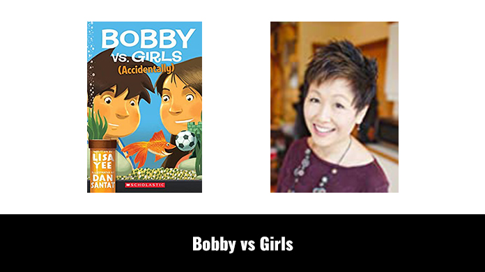 Bobby vs Girls (Accidentally) by Lisa Yee