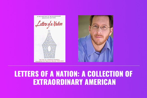 Letters of a Nation A Collection of Extraordinary American